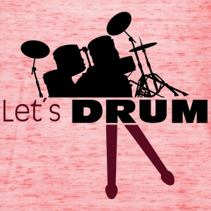 Lets drum drums with sticks  T-Shirts - Women's Tank Top by Bella