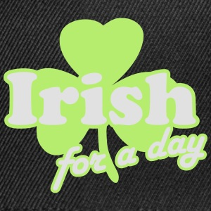 St. Patrick's day: Irish for a day T-shirts - Snapback Cap
