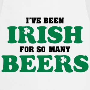 St. Patrick: I've been irish for so many beers T-shirts - Keukenschort