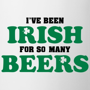 St. Patrick: I've been irish for so many beers Tee shirts - Tasse