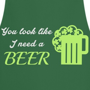 St. Patrick's day: You look like I need a beer T-Shirts - Kochschürze