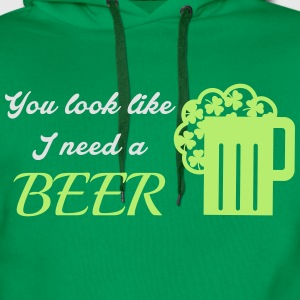 St. Patrick's day: You look like I need a beer Magliette - Felpa con cappuccio premium da uomo