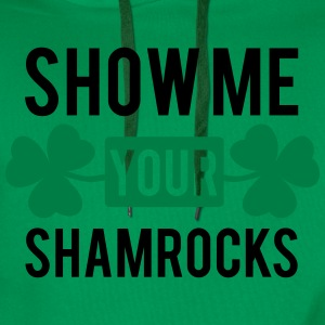 St. Patrick's day: Show me your shamrocks T-skjorter - Premium hettegenser for menn