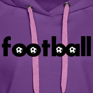 football T-Shirts - Women's Premium Hoodie