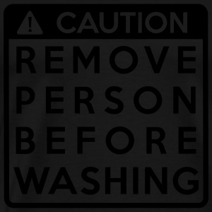 Caution: Remove person before washing (1 color) - Männer Premium T-Shirt