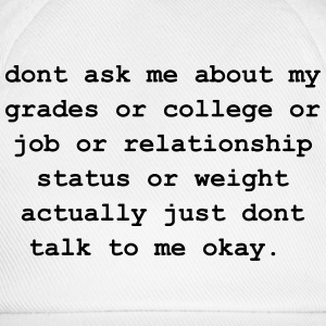 dont ask me about my grades T-Shirts - Baseball Cap