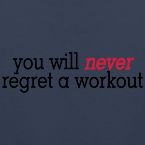 you will never regret a workout 2c T-paidat - Miesten premium hihaton paita