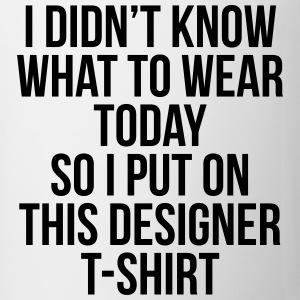i didn't know what to wear today  Tee shirts - Tasse