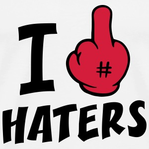 I FUCK HATERS 2c Sweat-shirts - T-shirt Premium Homme