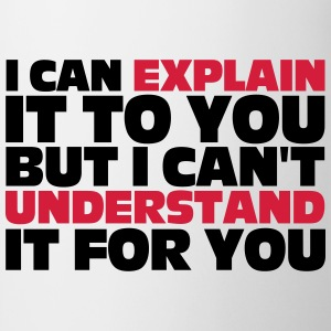 Explain It To You T-Shirts - Tasse