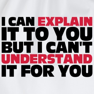 Explain It To You T-shirts - Sportstaske