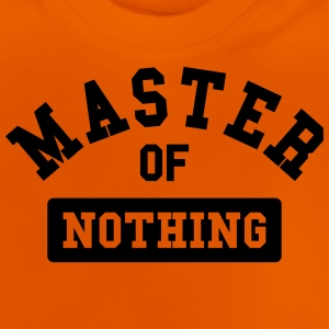 master of nothing T-Shirts - Baby T-Shirt