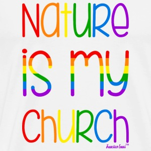 Nature is my church, Gay Flag, franciscoevans.com Flaschen & Tassen - Männer Premium T-Shirt
