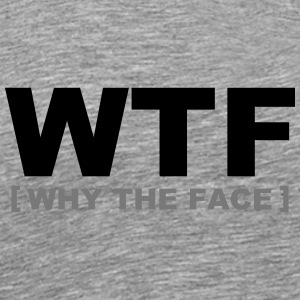 WTF - why the face Skjorter med lange armer - Premium T-skjorte for menn