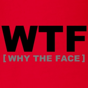 WTF - why the face Long Sleeve Shirts - Organic Short-sleeved Baby Bodysuit