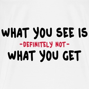 what you see is what you get - wysiwyg 2c Overig - Mannen Premium T-shirt