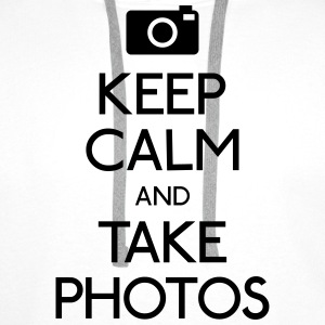 Keep Calm and take photos rester calme et prendre des photos Tee shirts - Sweat-shirt à capuche Premium pour hommes