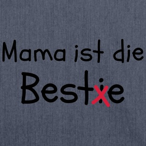 Mama ist die Best(i)e T-Shirts - Schultertasche aus Recycling-Material