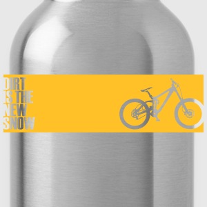 dirt is the new snow T-Shirts - Trinkflasche
