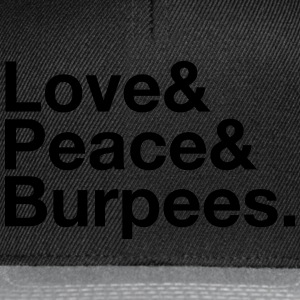 Love, Peace, Burpees Tee shirts - Casquette snapback