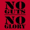 No guts, no Glory T-shirts - Mannen Premium T-shirt