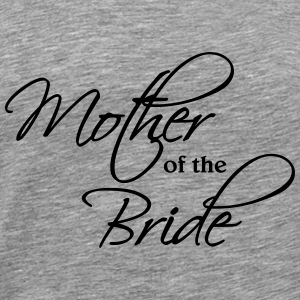 Mother of the Bride Pullover & Hoodies - Männer Premium T-Shirt