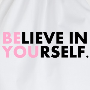 Believe in yourself T-Shirts - Turnbeutel