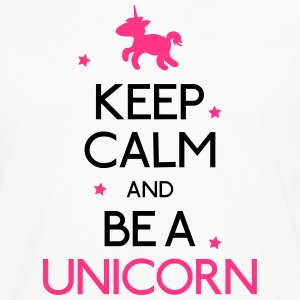keep calm and be a unicorn mantener la calma y ser un unicornio Camisetas - Camiseta de manga larga premium hombre