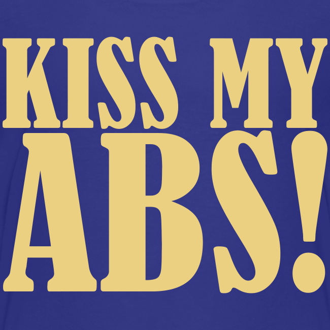 Kiss My ABS!