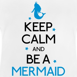 keep calm mermaid houden kalm zeemeermin Shirts - Baby T-shirt