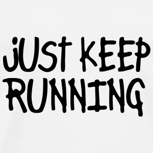 just keep running Casquettes et bonnets - T-shirt Premium Homme