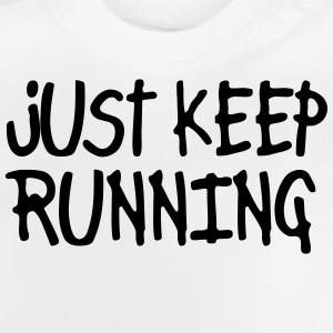 just keep running Shirts - Baby T-Shirt