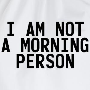 I am not a morning person T-Shirts - Turnbeutel