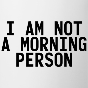 I am not a morning person T-Shirts - Mug