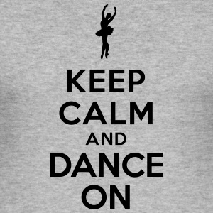 Keep calm and Dance on Sweat-shirts - Tee shirt près du corps Homme