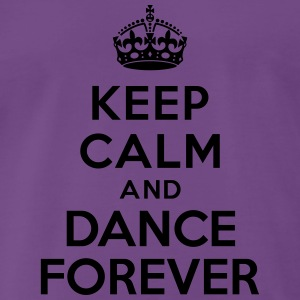Keep calm and Dance Forever Sweat-shirts - T-shirt Premium Homme