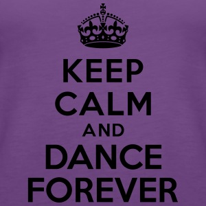 Keep calm and Dance Forever Sweat-shirts - Débardeur Premium Femme