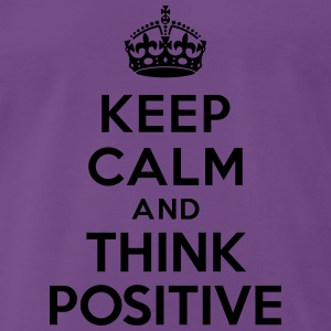 Keep calm and Think Positive Sweat-shirts - T-shirt Premium Homme
