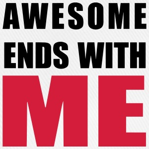 Awesome ends with ME Shirts - Baseball Cap