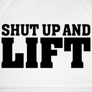 Shut Up And Lift T-Shirts - Baseballkappe