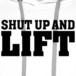 Shut Up And Lift Koszulki - Bluza męska Premium z kapturem