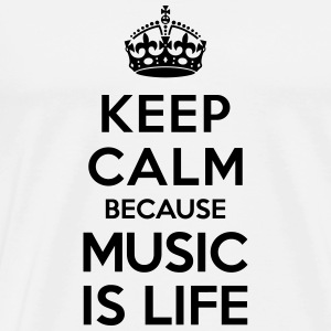 Keep calm because Music is Life Sweat-shirts - T-shirt Premium Homme
