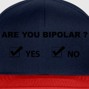 are you bipolar T-Shirts - Snapback Cap