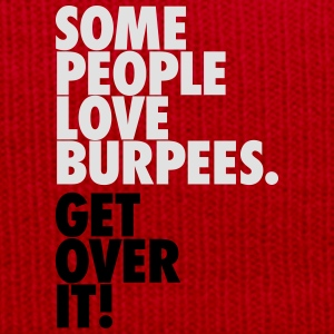 Some People Love Burpees - Get Over It T-Shirts - Winter Hat
