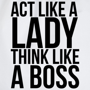 Act like a lady think like a boss T-shirts - Gymtas