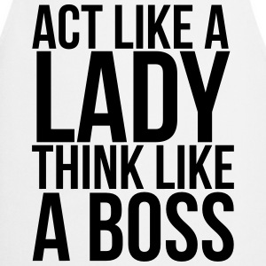Act like a lady think like a boss T-shirts - Förkläde