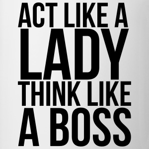 Act like a lady think like a boss T-Shirts - Mug