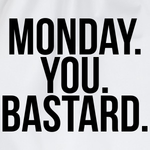 Monday you bastard T-Shirts - Drawstring Bag