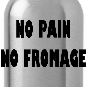 No pain no fromage Shirts - Water Bottle