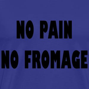 No pain no fromage Sweatshirts - Herre premium T-shirt